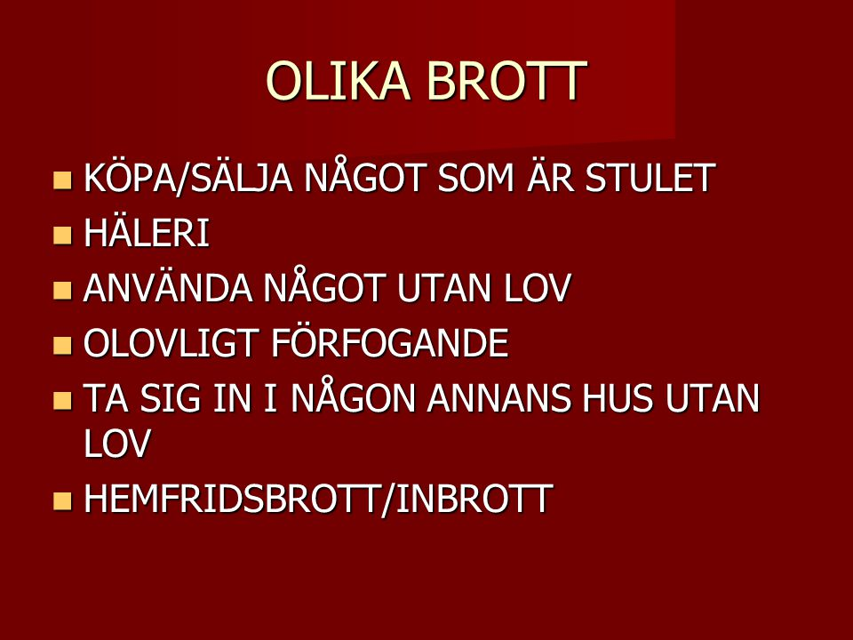 OLIKA BROTT KÖPA/SÄLJA NÅGOT SOM ÄR STULET HÄLERI