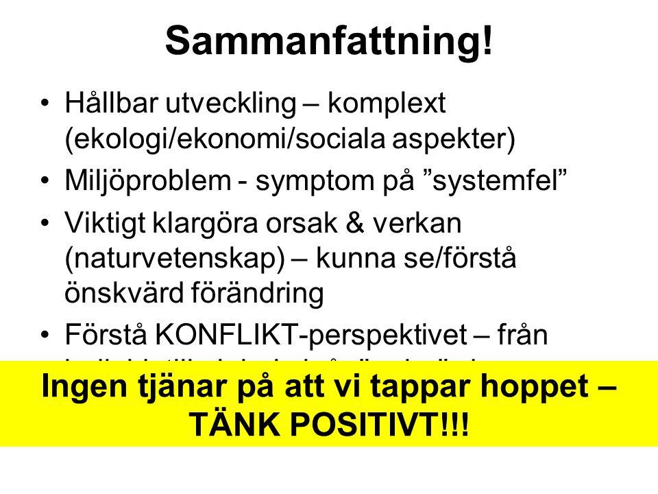 Ingen tjänar på att vi tappar hoppet – TÄNK POSITIVT!!!