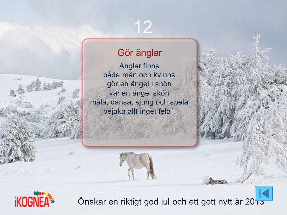 12 Gör änglar Önskar en riktigt god jul och ett gott nytt år 2013