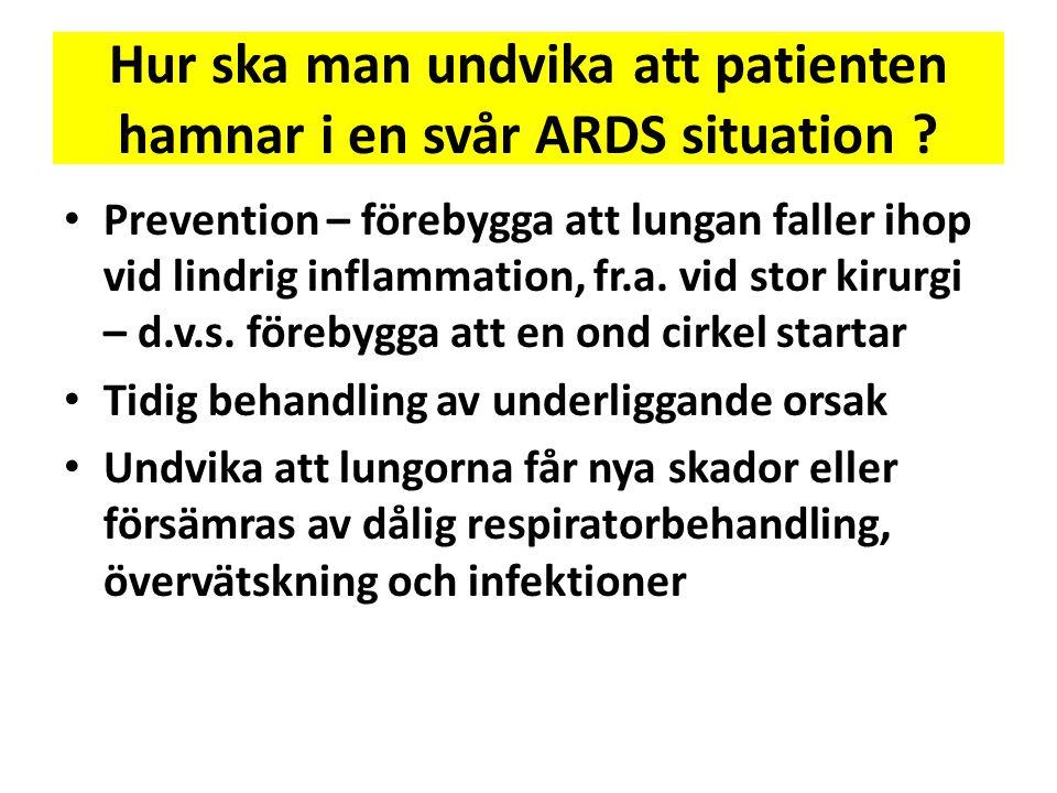 Hur ska man undvika att patienten hamnar i en svår ARDS situation