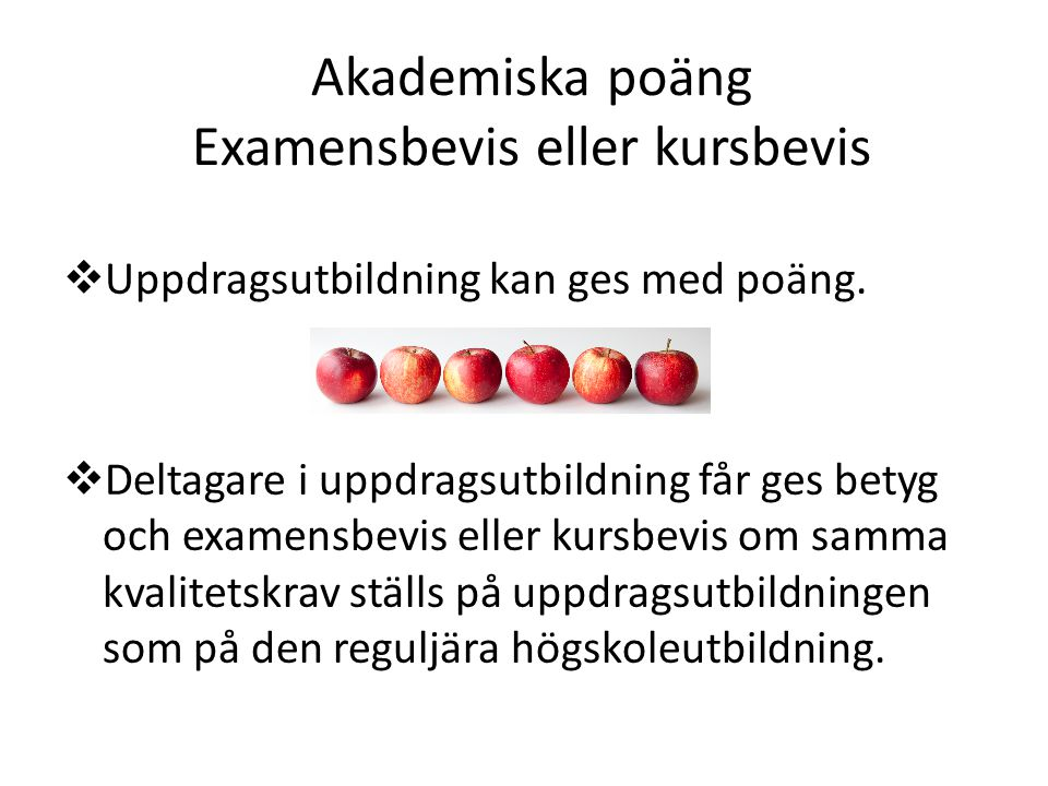 Akademiska poäng Examensbevis eller kursbevis