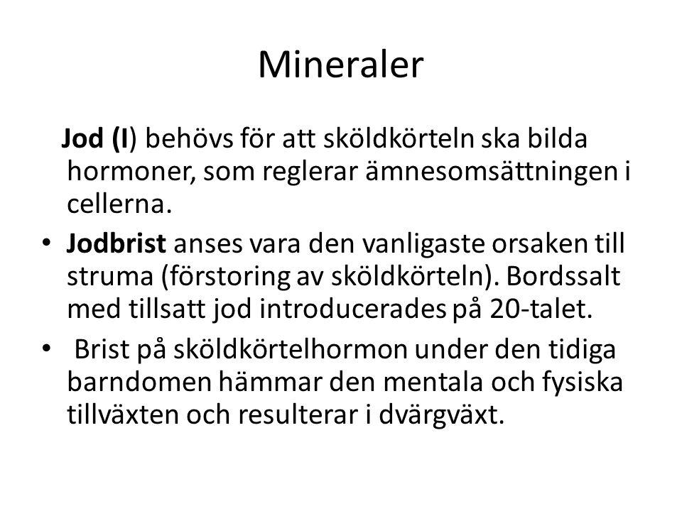 Mineraler Jod (I) behövs för att sköldkörteln ska bilda hormoner, som reglerar ämnesomsättningen i cellerna.