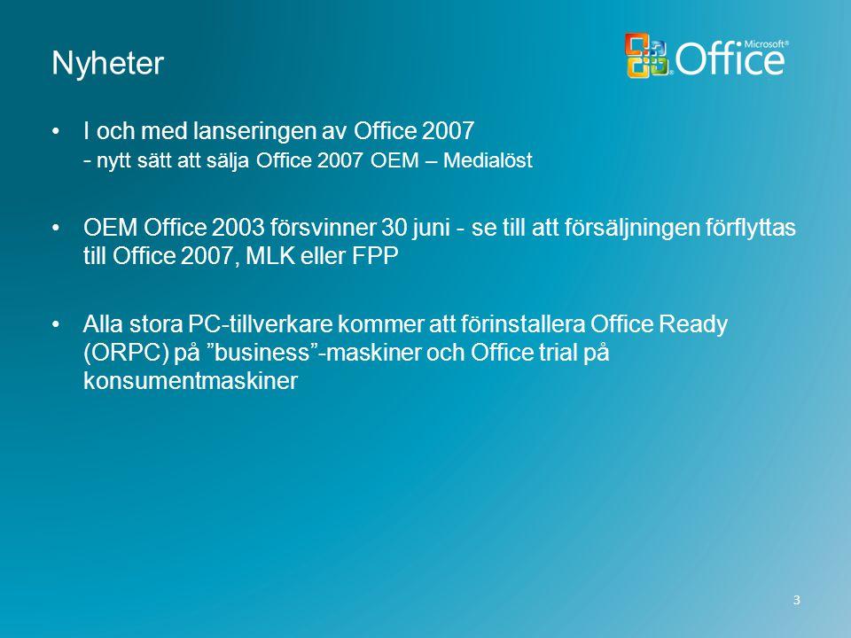 3/12/2007 2:41 PM Nyheter. I och med lanseringen av Office 2007 - nytt sätt att sälja Office 2007 OEM – Medialöst.