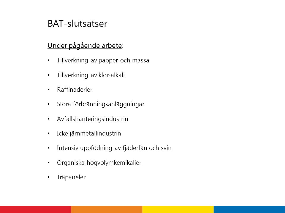 BAT-slutsatser Under pågående arbete: Tillverkning av papper och massa