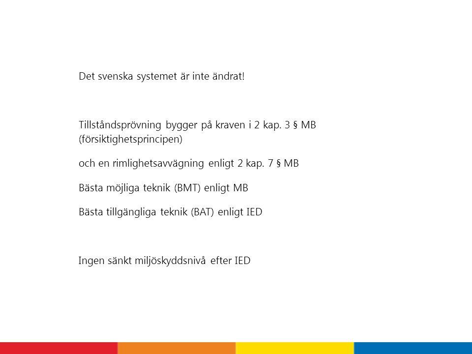 Det svenska systemet är inte ändrat!