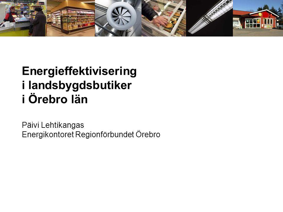 Energieffektivisering i landsbygdsbutiker i Örebro län
