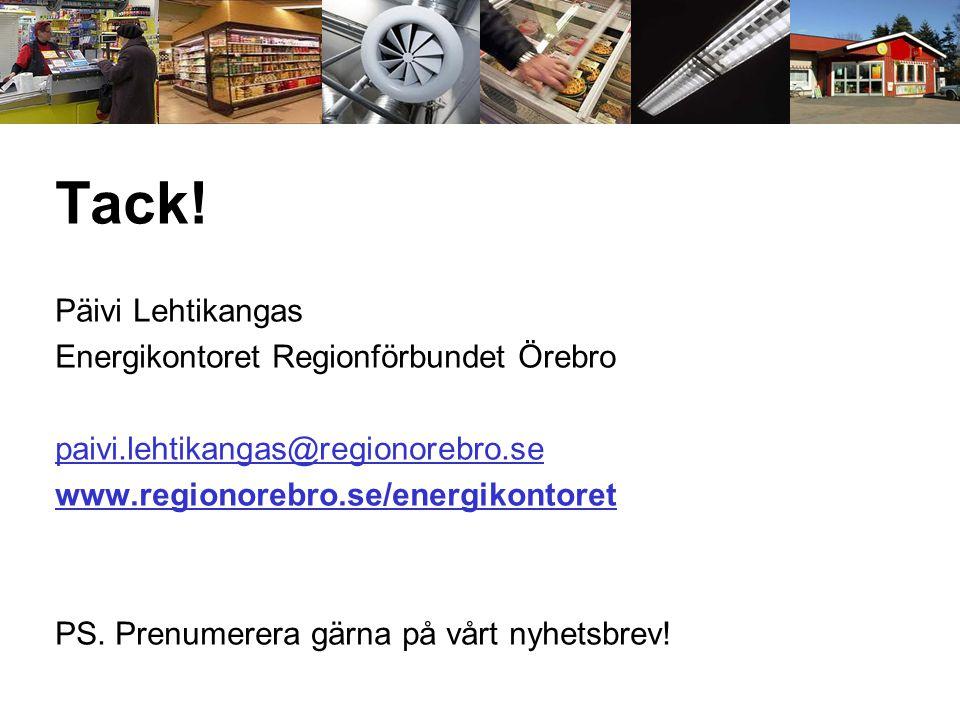 Tack! Päivi Lehtikangas Energikontoret Regionförbundet Örebro