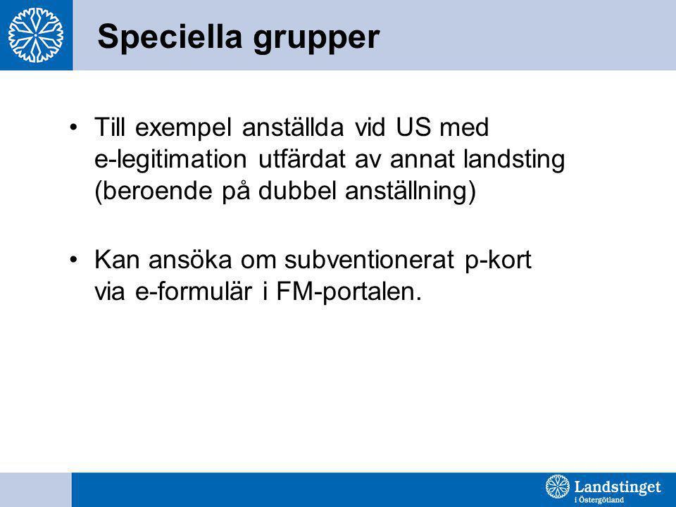 Speciella grupper Till exempel anställda vid US med e-legitimation utfärdat av annat landsting (beroende på dubbel anställning)