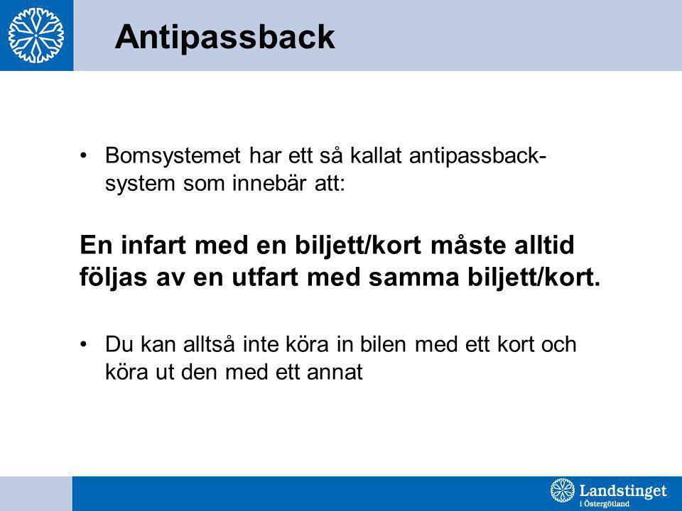 Antipassback Bomsystemet har ett så kallat antipassback-system som innebär att: