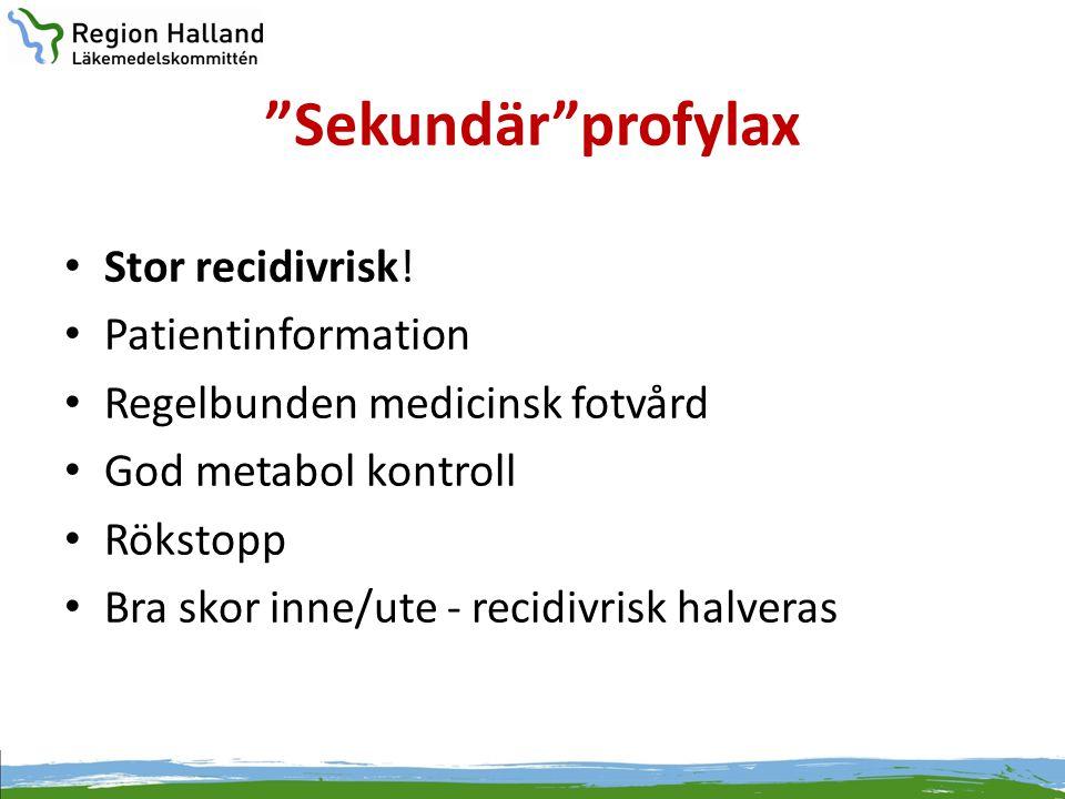 Sekundär profylax Stor recidivrisk! Patientinformation