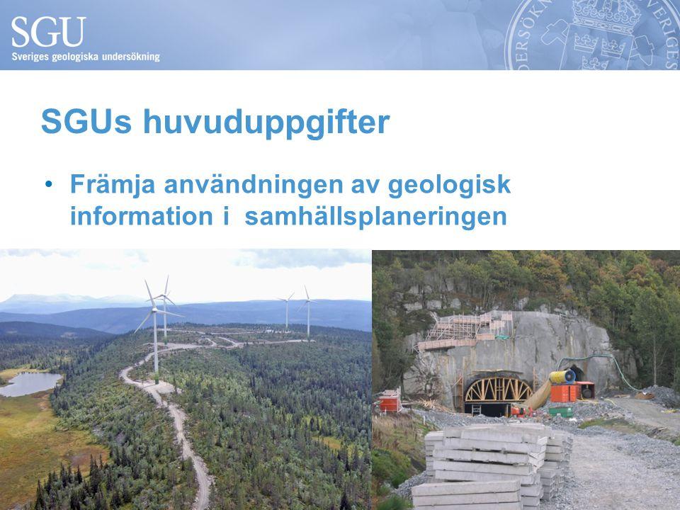SGUs huvuduppgifter Främja användningen av geologisk information i samhällsplaneringen