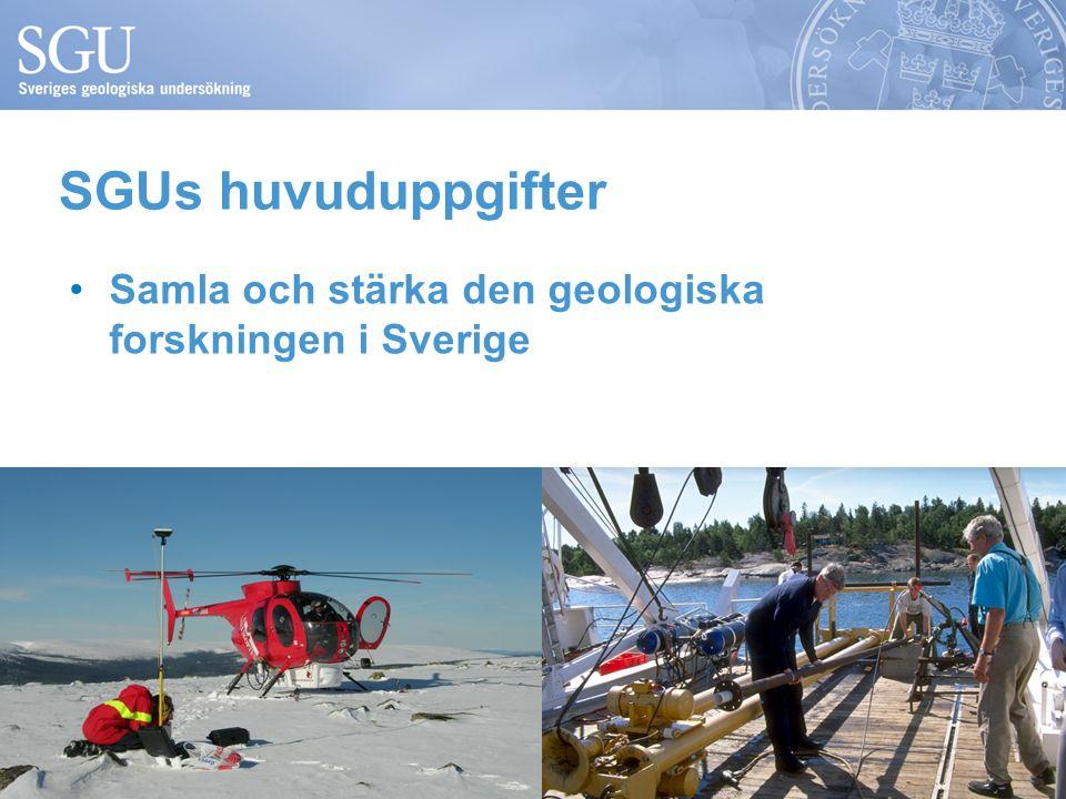 SGUs huvuduppgifter Samla och stärka den geologiska forskningen i Sverige