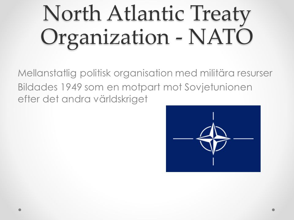 North Atlantic Treaty Organization - NATO