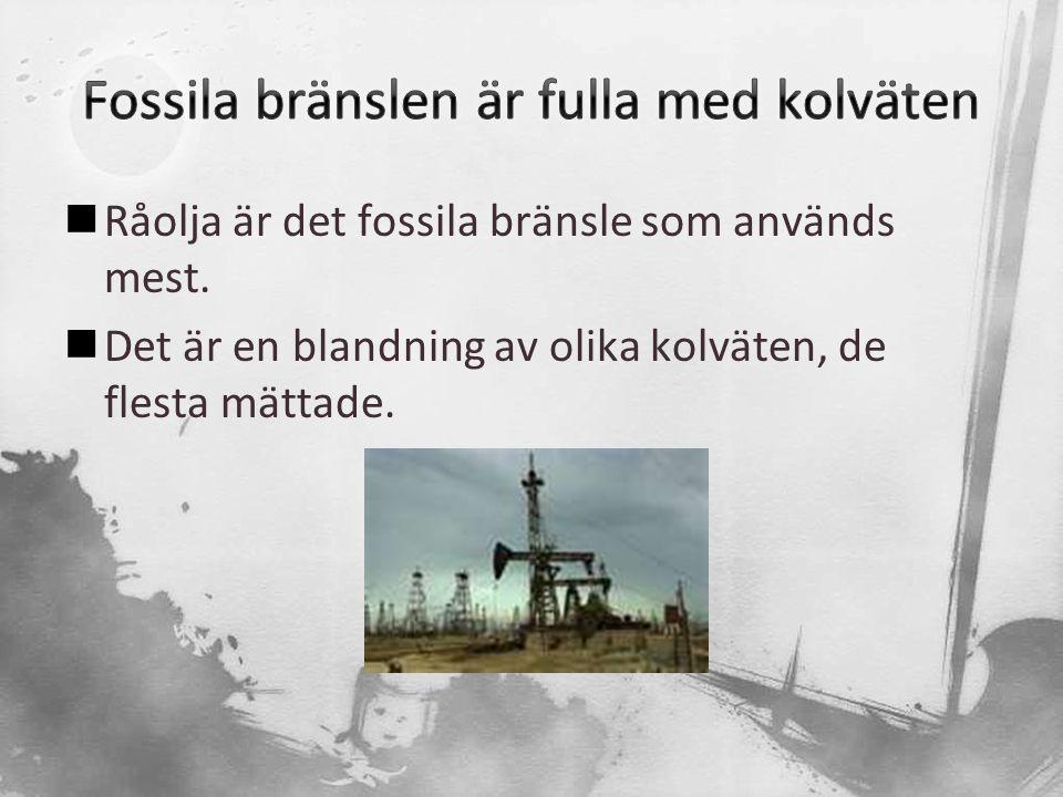Fossila bränslen är fulla med kolväten