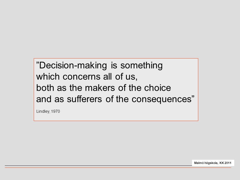 Decision-making is something which concerns all of us,