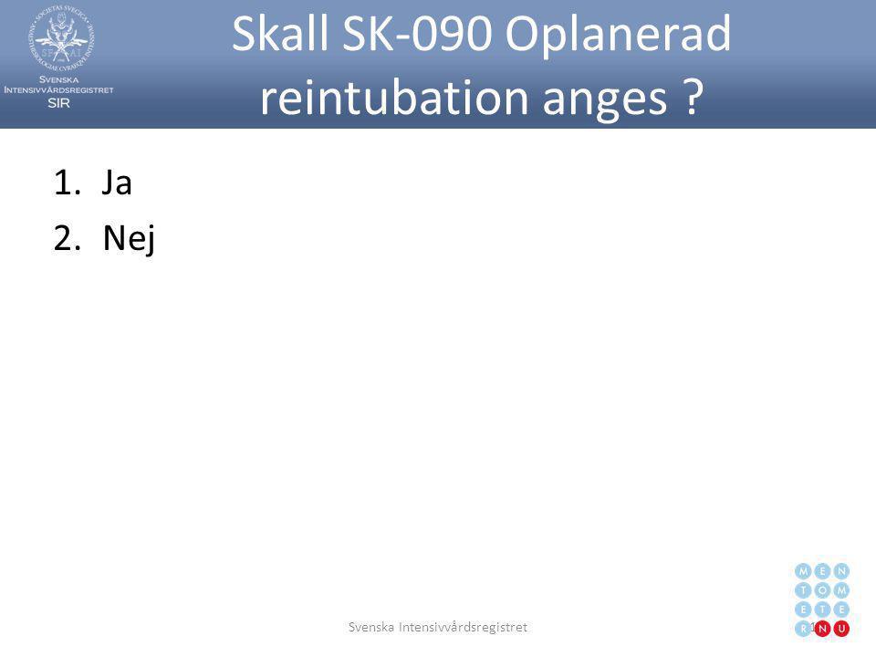 Skall SK-090 Oplanerad reintubation anges