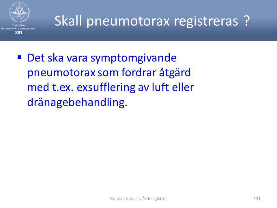 Skall pneumotorax registreras