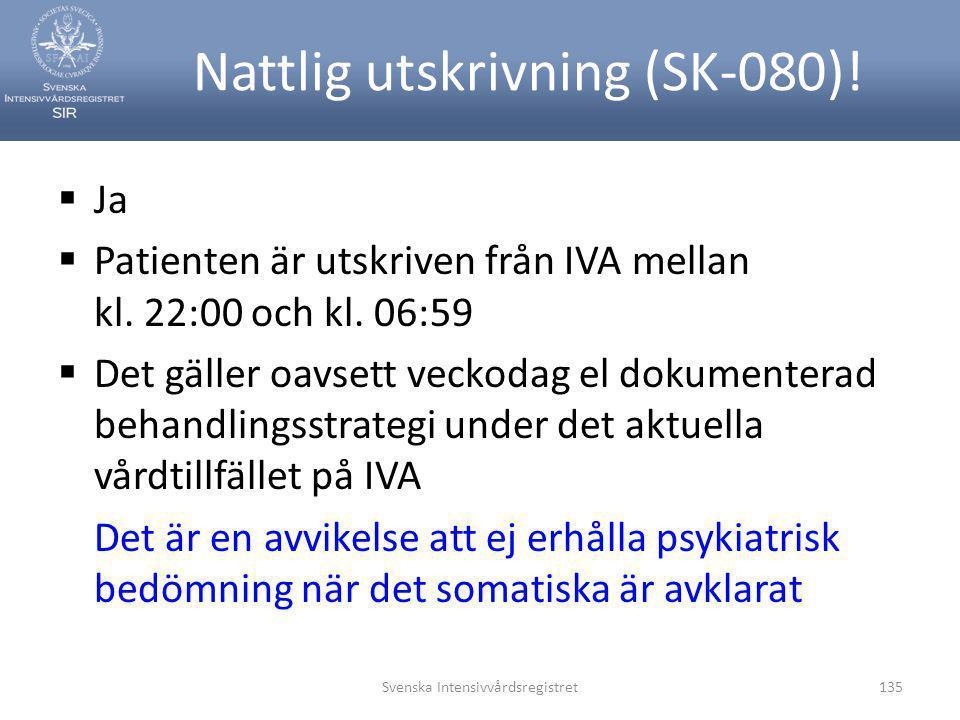 Nattlig utskrivning (SK-080)!