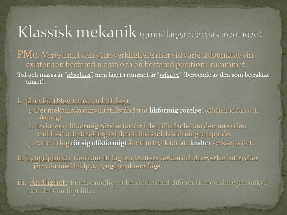 Klassisk mekanik (grundläggande fysik 1620- 1920)