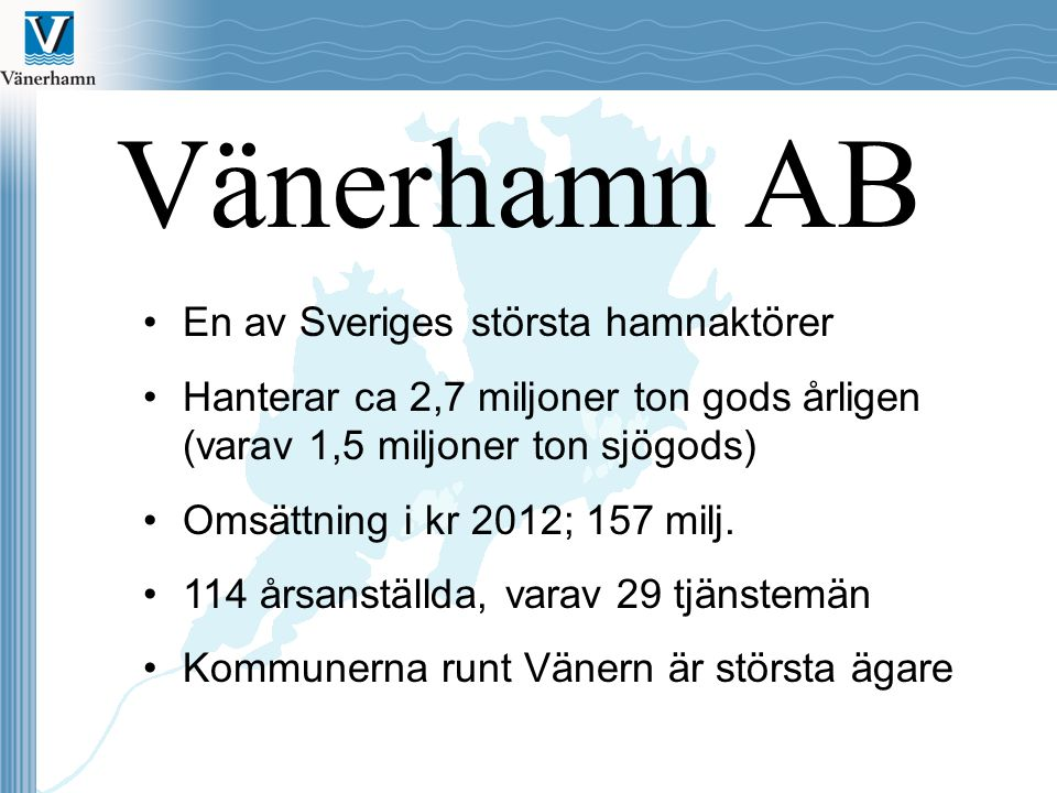 Vänerhamn AB En av Sveriges största hamnaktörer