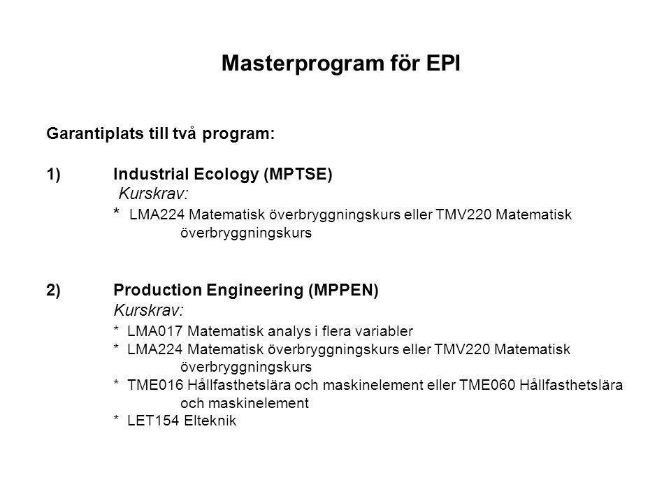 Masterprogram för EPI Garantiplats till två program: