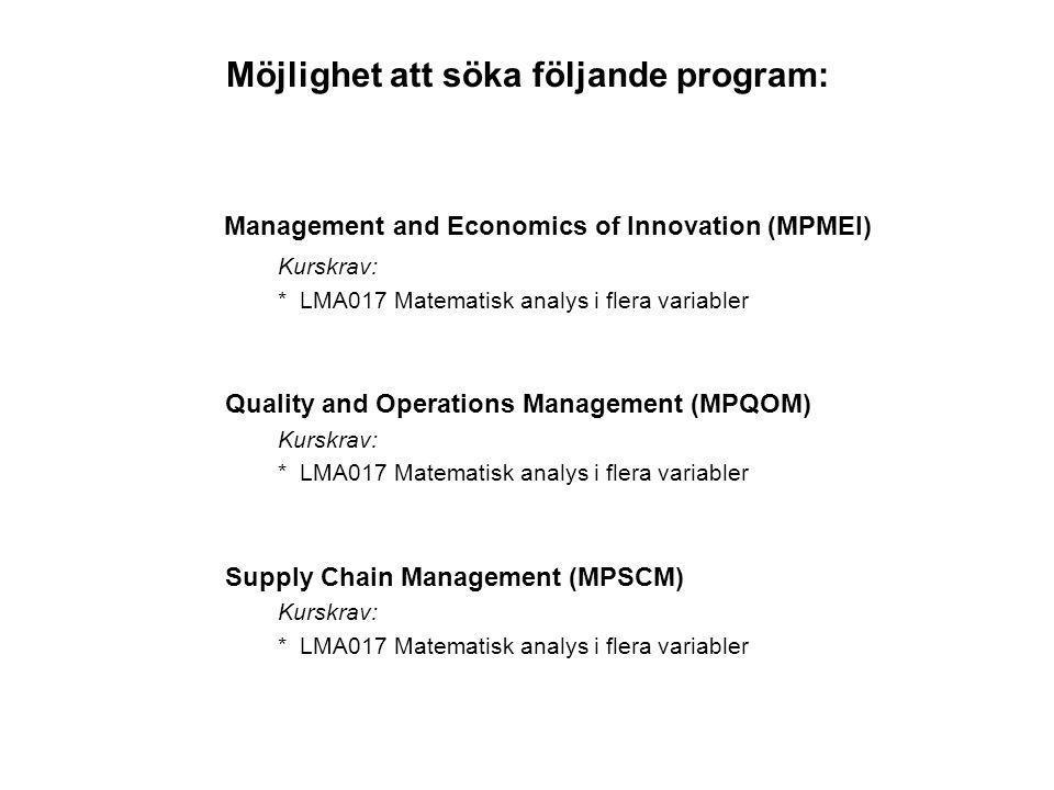 Möjlighet att söka följande program: