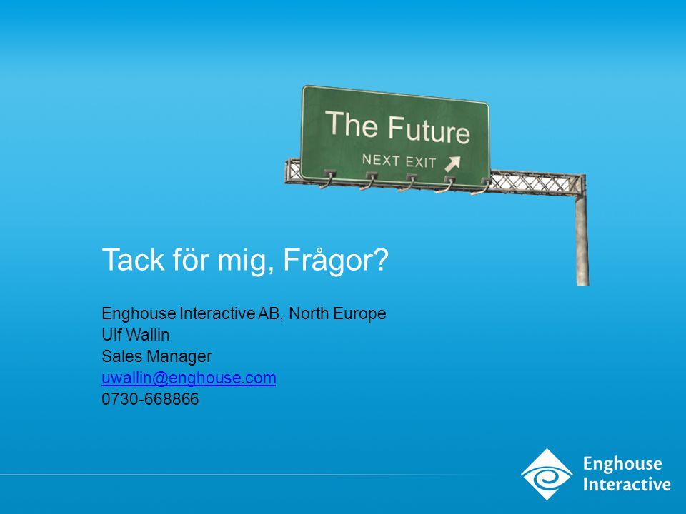 Tack för mig, Frågor Enghouse Interactive AB, North Europe Ulf Wallin