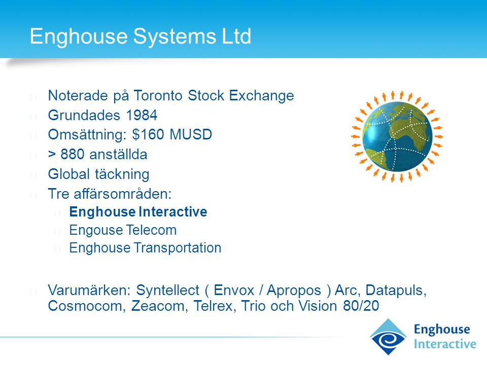 Enghouse Systems Ltd Noterade på Toronto Stock Exchange Grundades 1984