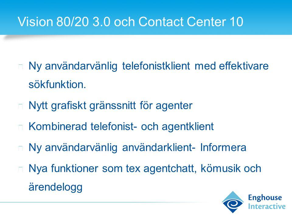 Vision 80/20 3.0 och Contact Center 10