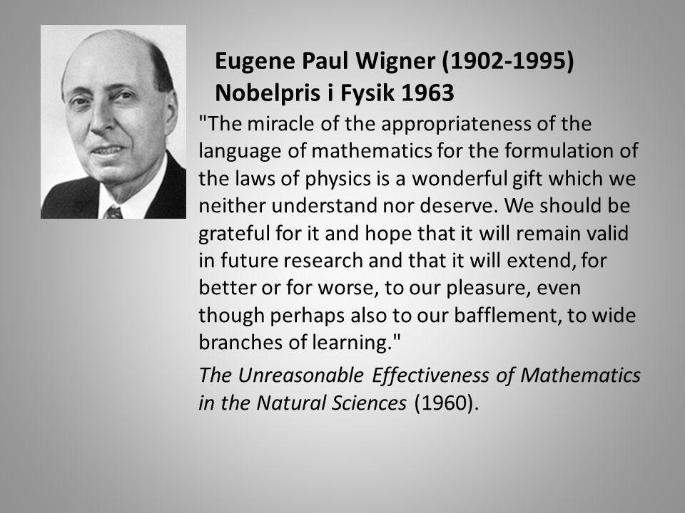 Eugene Paul Wigner (1902-1995) Nobelpris i Fysik 1963