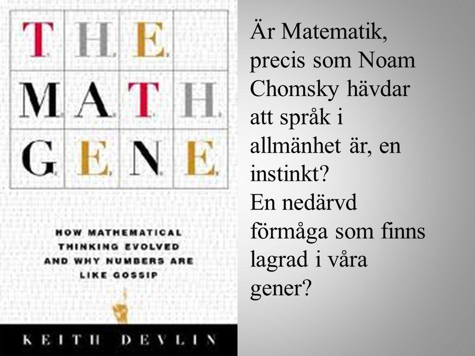 Är Matematik, precis som Noam Chomsky hävdar att språk i allmänhet är, en instinkt