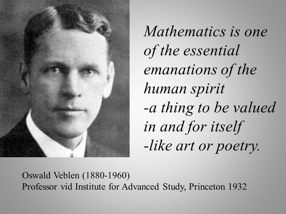 Mathematics is one of the essential emanations of the human spirit