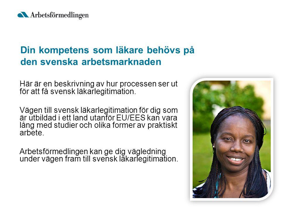 Din kompetens som läkare behövs på den svenska arbetsmarknaden