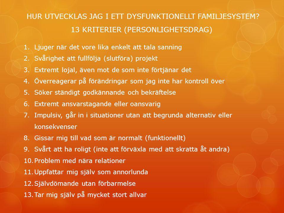 HUR UTVECKLAS JAG I ETT DYSFUNKTIONELLT FAMILJESYSTEM
