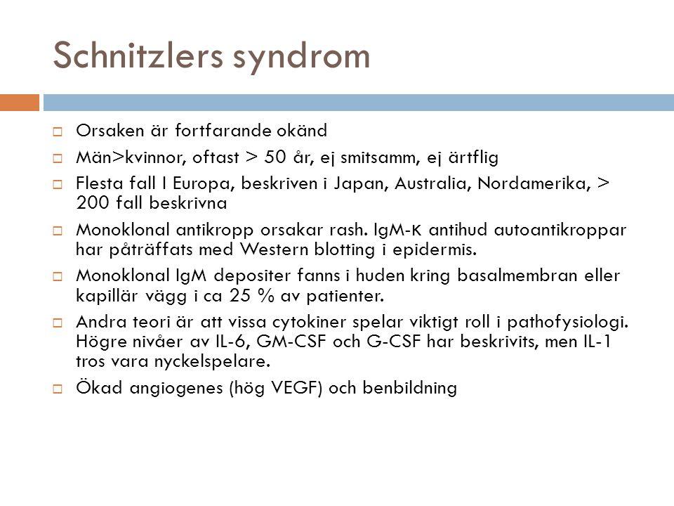 Schnitzlers syndrom Orsaken är fortfarande okänd