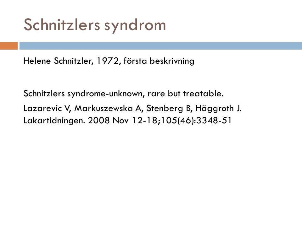 Schnitzlers syndrom Helene Schnitzler, 1972, första beskrivning