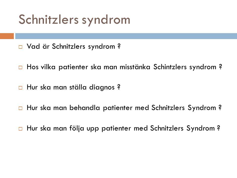 Schnitzlers syndrom Vad är Schnitzlers syndrom