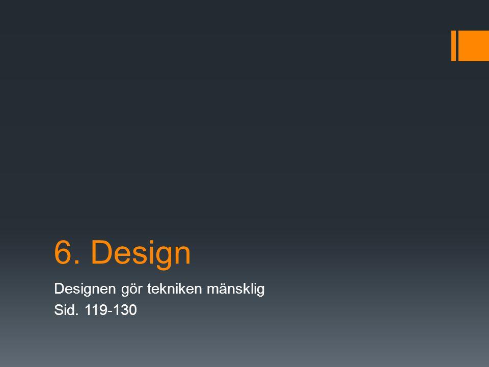 Designen gör tekniken mänsklig Sid. 119-130