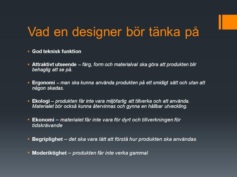 Vad en designer bör tänka på