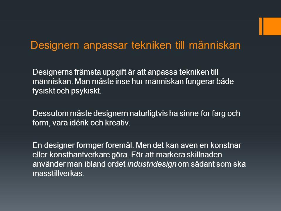 Designern anpassar tekniken till människan