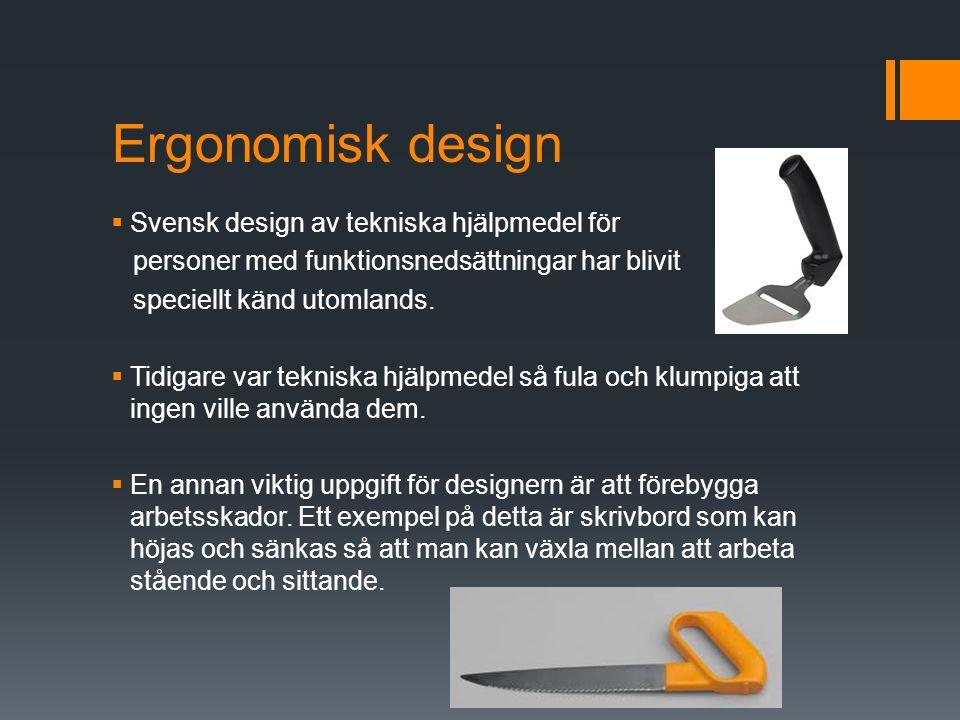 Ergonomisk design Svensk design av tekniska hjälpmedel för