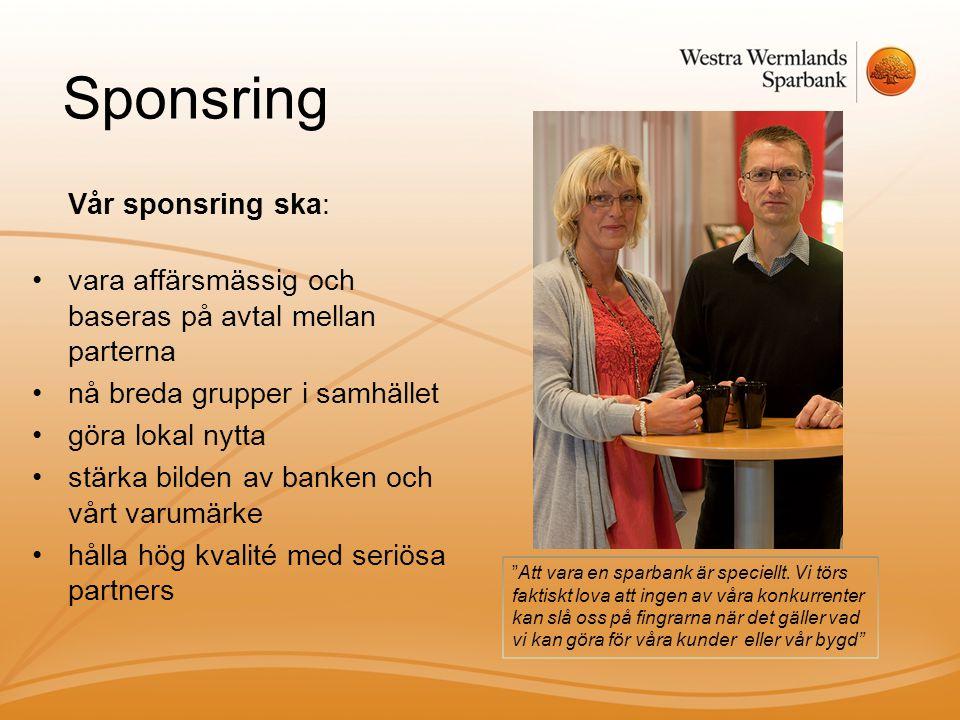 Sponsring Vår sponsring ska: