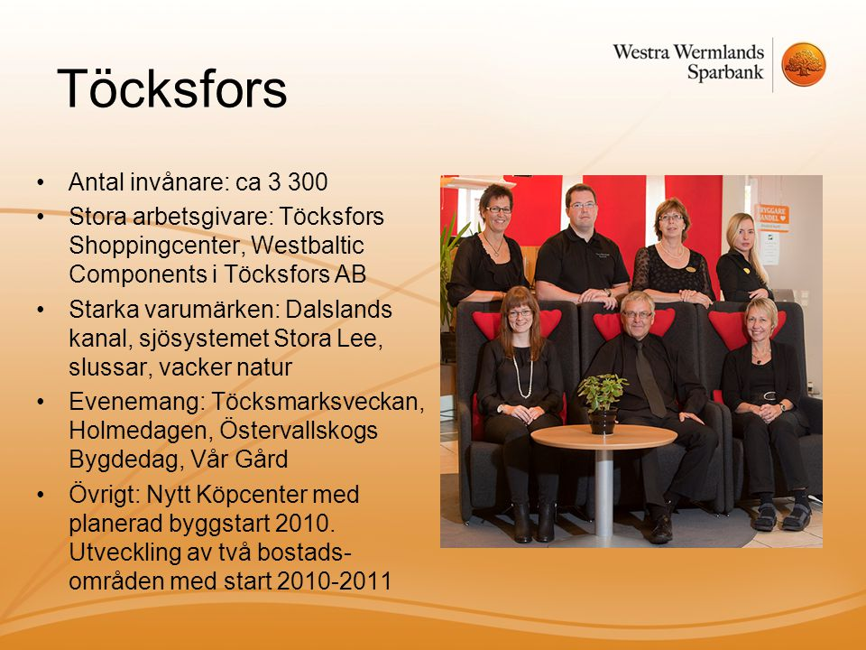 Töcksfors Antal invånare: ca 3 300