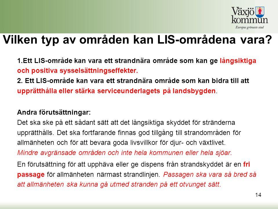 Vilken typ av områden kan LIS-områdena vara