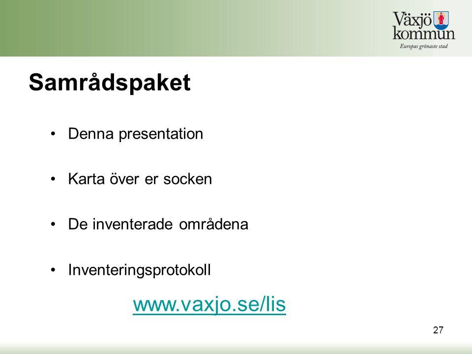 Samrådspaket www.vaxjo.se/lis Denna presentation Karta över er socken