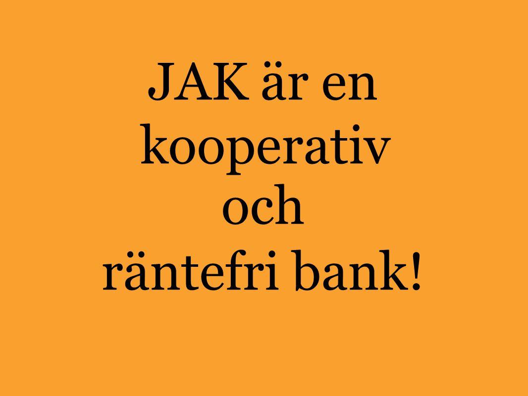 JAK är en kooperativ och räntefri bank!