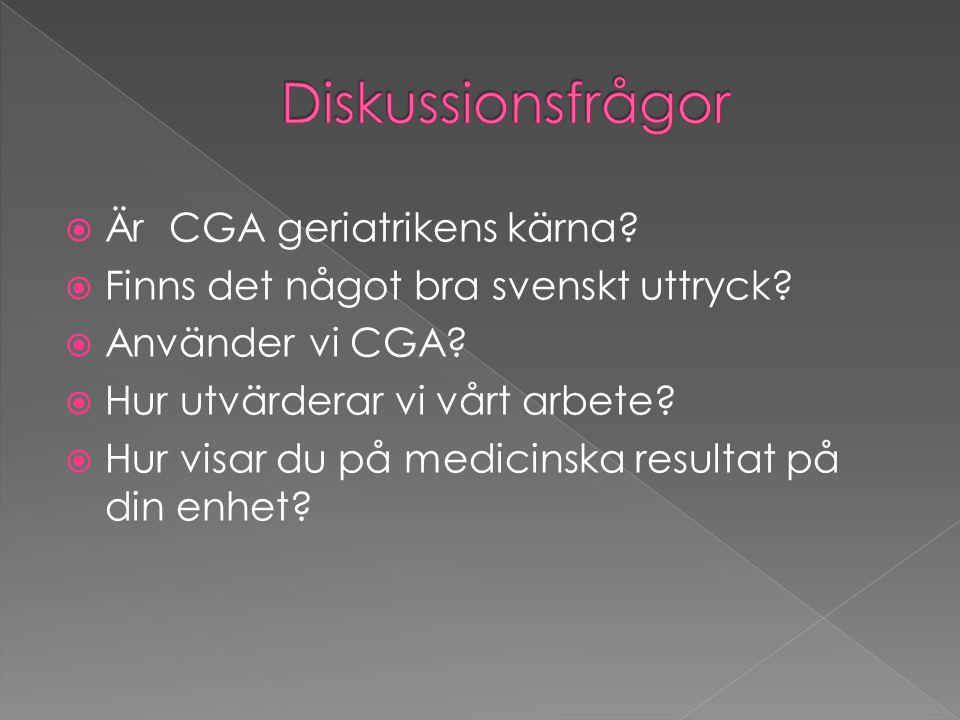 Diskussionsfrågor Är CGA geriatrikens kärna