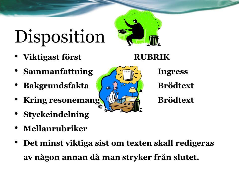 Disposition Viktigast först RUBRIK Sammanfattning Ingress