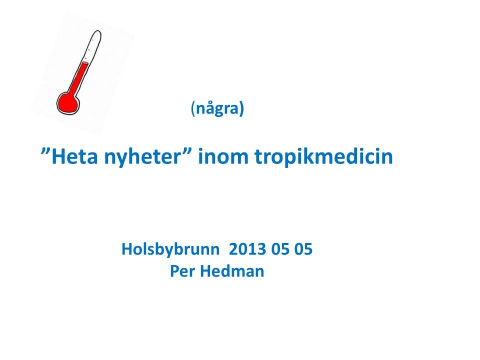 Heta nyheter inom tropikmedicin
