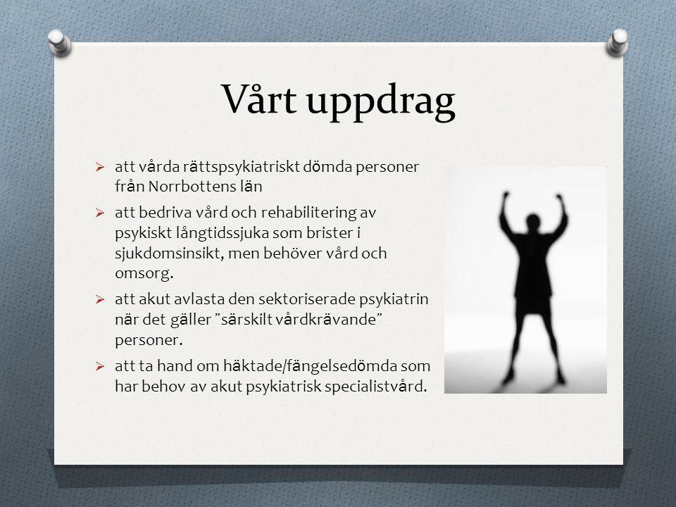 Vårt uppdrag att vårda rättspsykiatriskt dömda personer från Norrbottens län.
